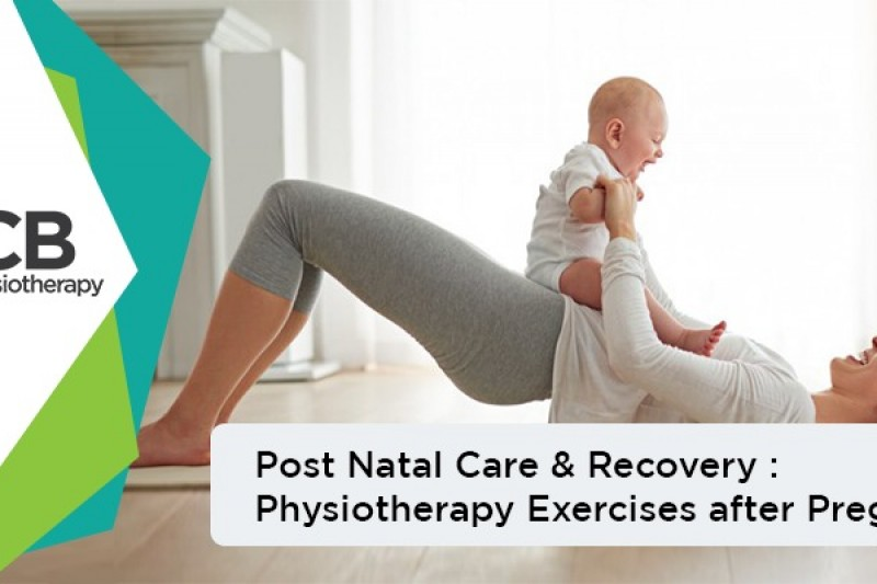 Post Natal Care & Recovery: Physiotherapy Exercises after Pregnancy